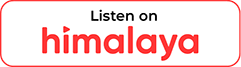 Listen on Himalya