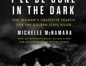 """I'll be Gone in the Dark"" and The Golden State Killer"