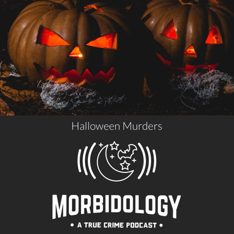 Morbidology Special: Halloween Murders